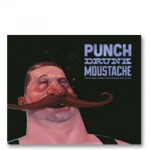 PunchDrunkMoustache_Featured